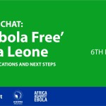 TWITTER CHAT: On 'Ebola Free'  Sierra Leone (Lessons, Implications & Next Steps)